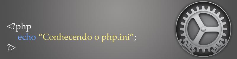 Conhecendo o php.ini