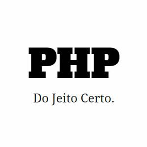 PHP do Jeito Certo