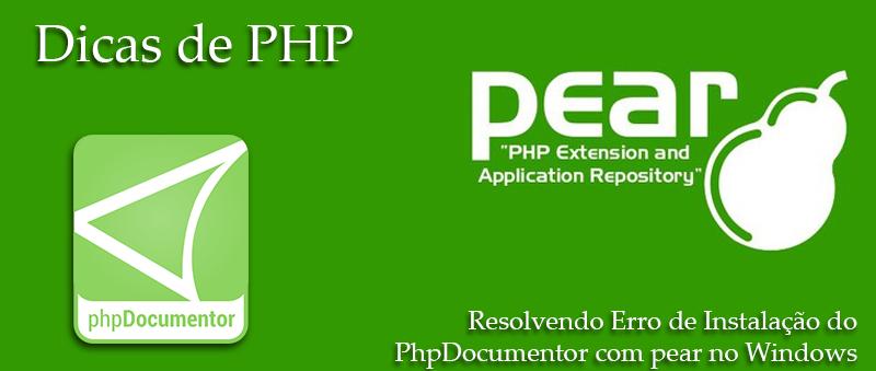 Resolvendo Erro de Instalação do phpDocumentor com pear no Windows